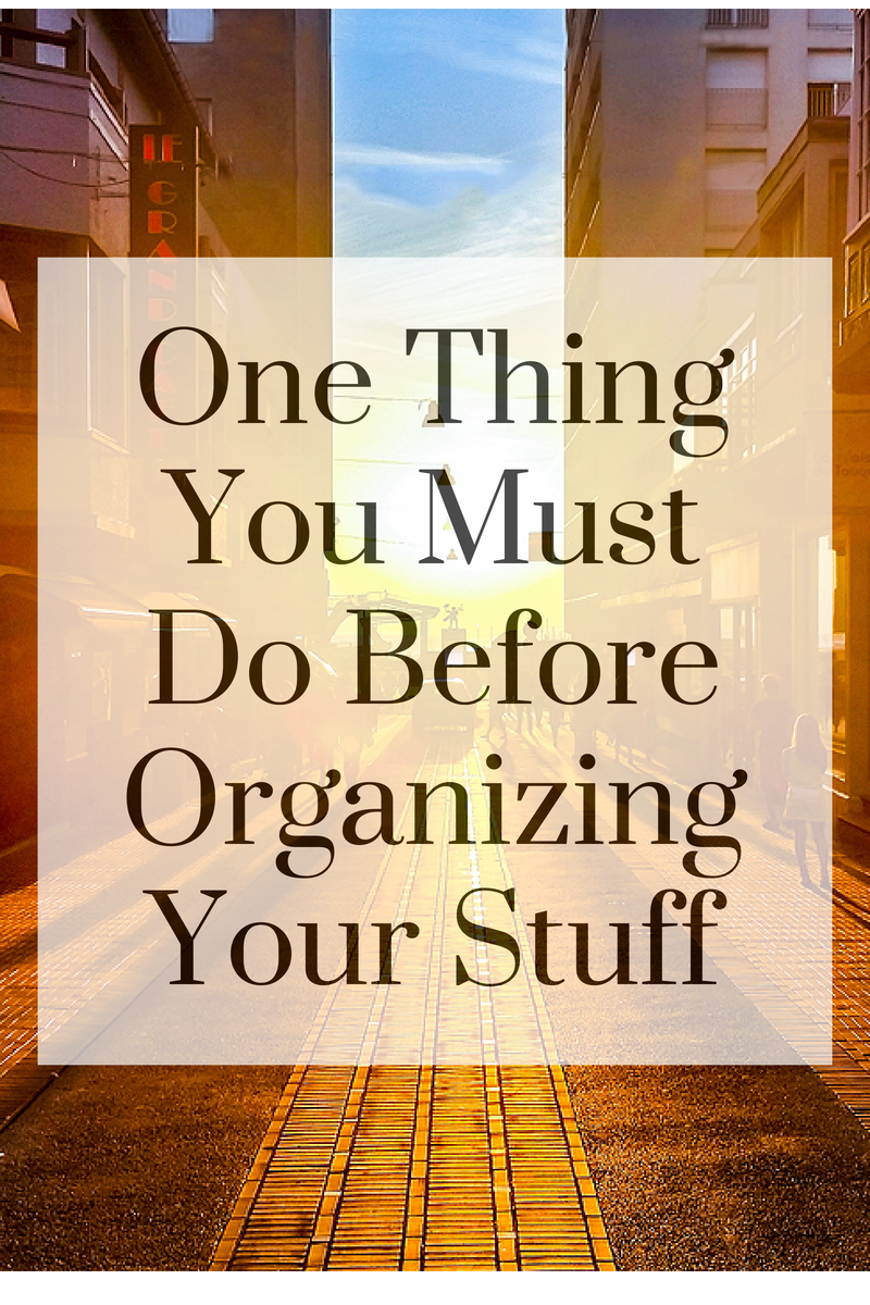 One Thing You Must Do Before Organizing(1)