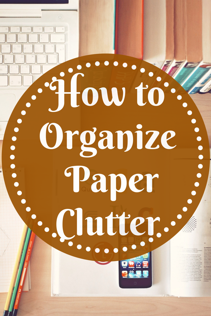 How to organizen paper clutter (1)